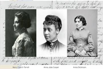 Portraits of Mary Church Terrell, Anna Julia Cooper, and Anna Dickinson